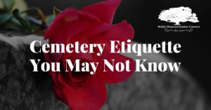 Cemetery Etiquette You May Not Know