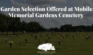 Garden Selection Offered at Mobile Memorial Gardens Cemetery