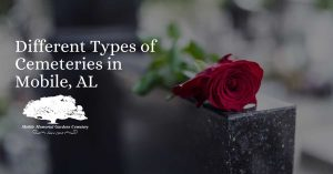Different Types of Cemeteries in Mobile, AL