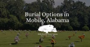 Burial Options in Mobile, Alabama