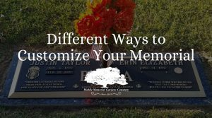 Customizing Your Memorial | Mobile Memorial Gardens Cemetery