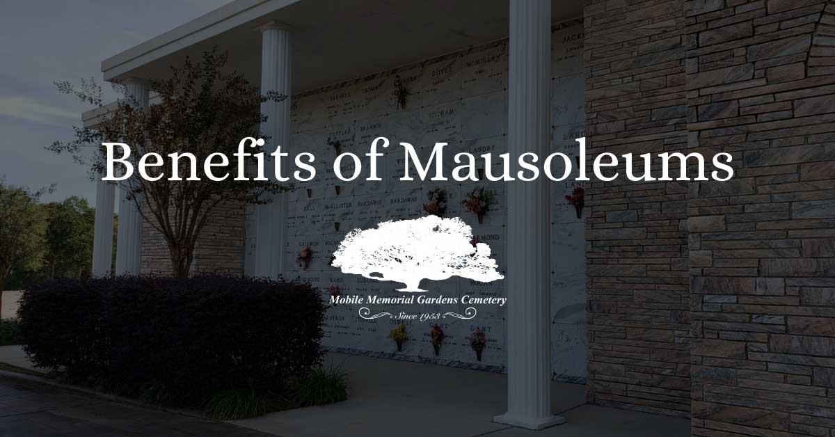 Benefits of Mausoleums