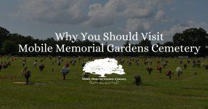 5 Reasons to Visit Mobile Memorial Gardens Cemetery
