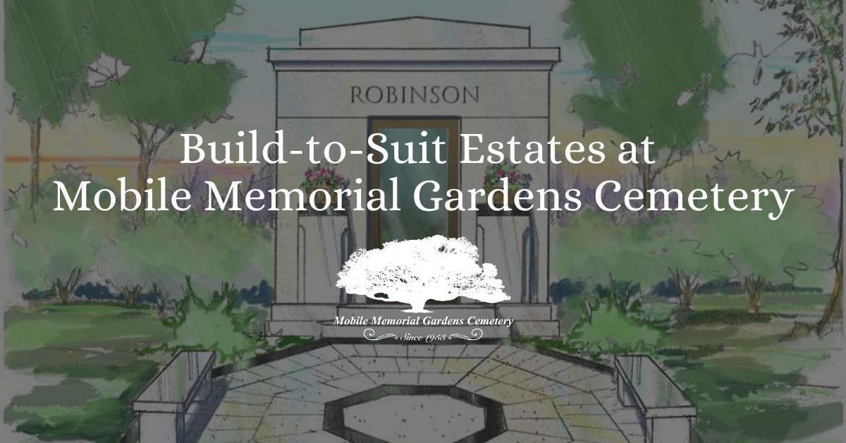 Build-to-Suit Estates at Mobile Memorial Gardens Cemetery