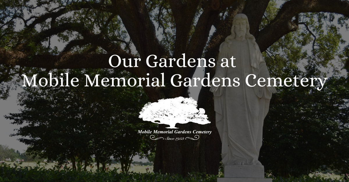 Our Gardens at Mobile Memorial Gardens Cemetery