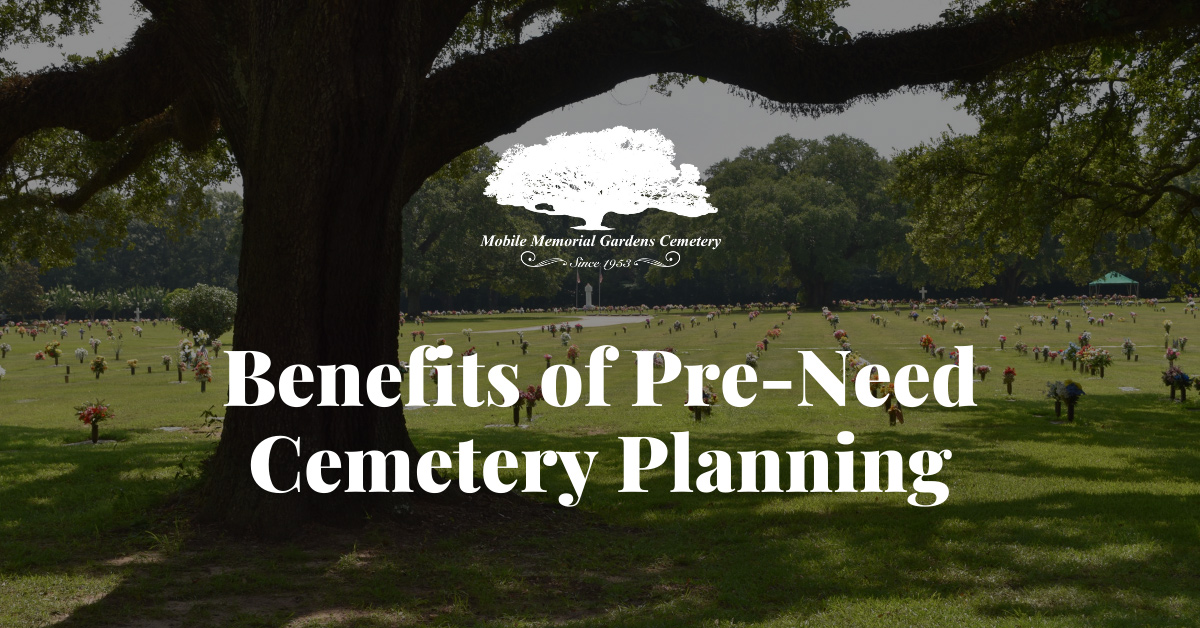 Benefits of Pre-Need Cemetery Planning