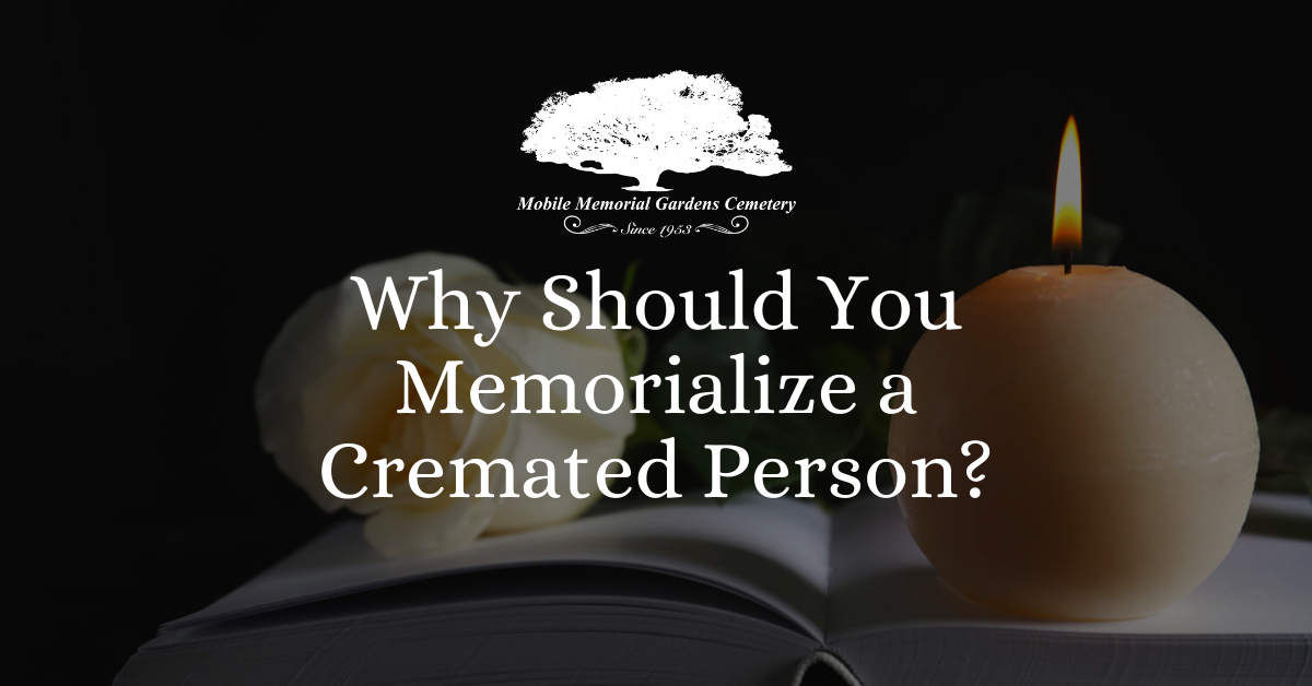 Why Should You Memorialize a Cremated Person?