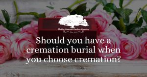 Should you have a cremation burial when you choose cremation?