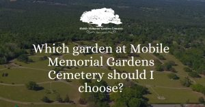 Which garden at Mobile Memorial Gardens Cemetery should I choose?